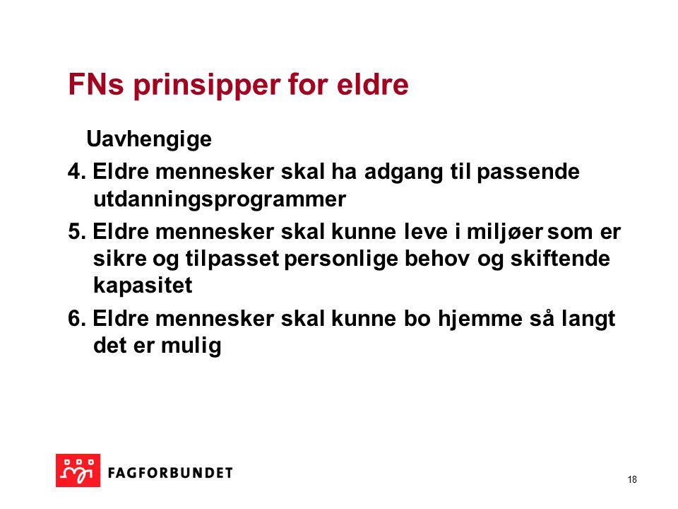 18 FNs prinsipper for eldre Uavhengige 4.