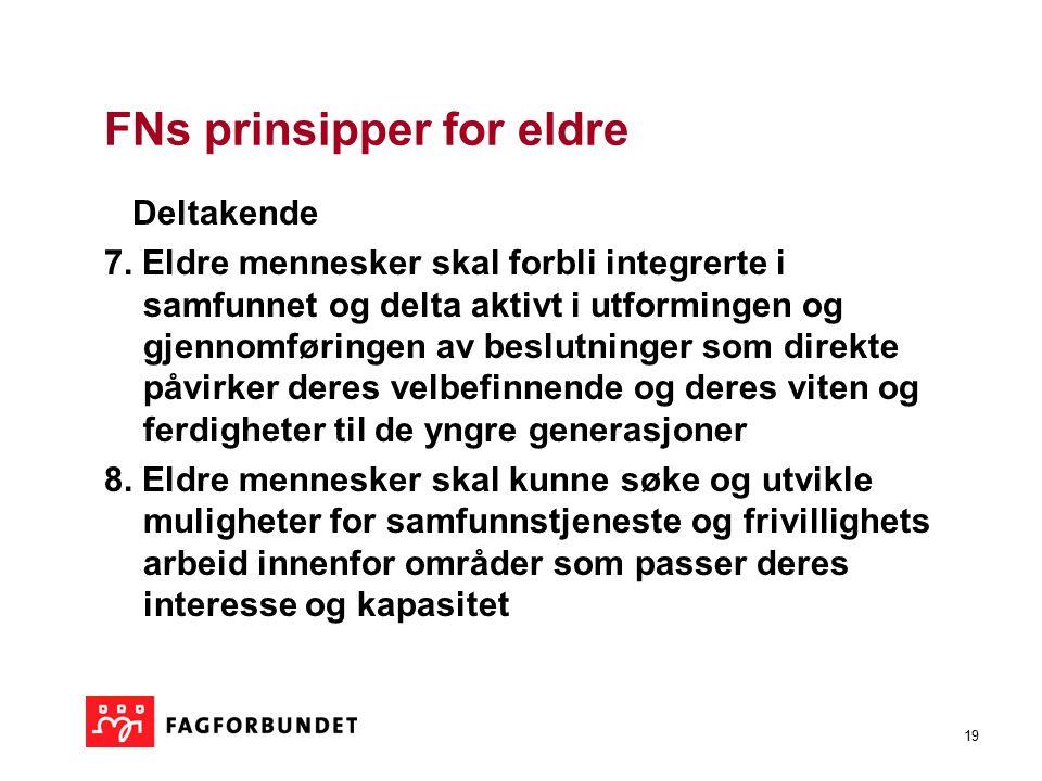 19 FNs prinsipper for eldre Deltakende 7.