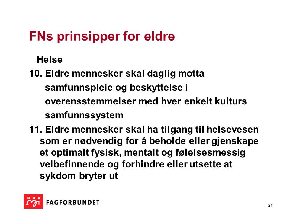 21 FNs prinsipper for eldre Helse 10.