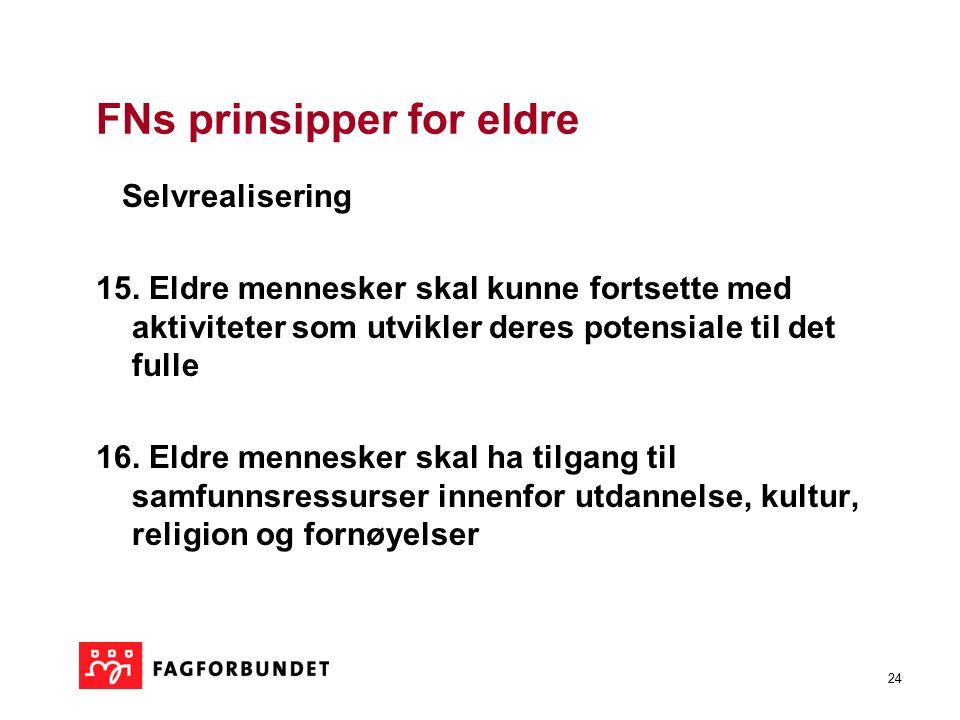 24 FNs prinsipper for eldre Selvrealisering 15.