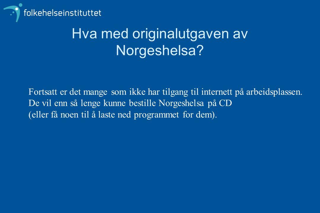 Hva med originalutgaven av Norgeshelsa.