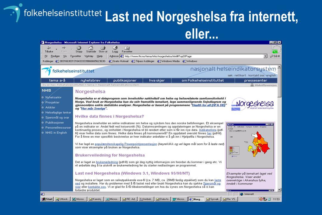 Last ned Norgeshelsa fra internett, eller...