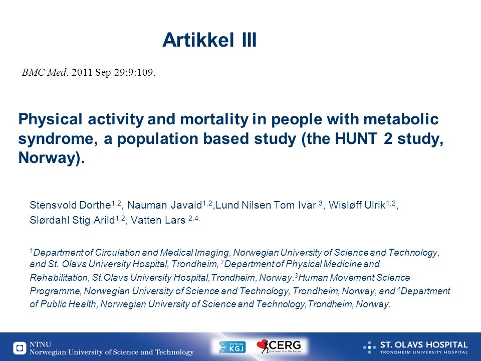 24 Artikkel III Physical activity and mortality in people with metabolic syndrome, a population based study (the HUNT 2 study, Norway).