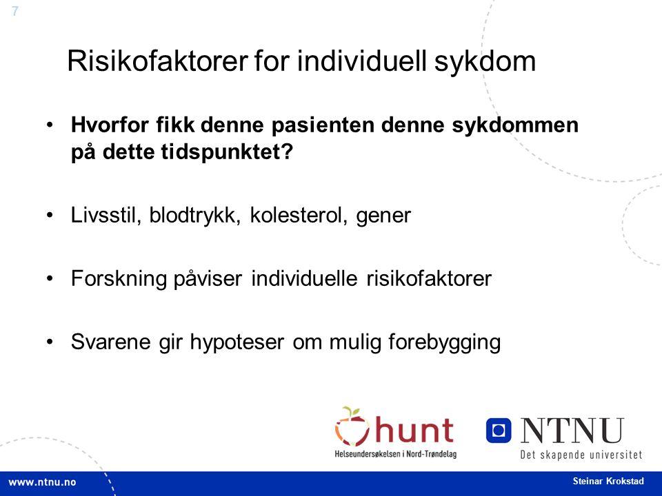 8 Steinar Krokstad Høyrisiko-strategi Lav risiko Middels risiko Høy risiko Antall Intervensjons- grense Høy- risiko strategi