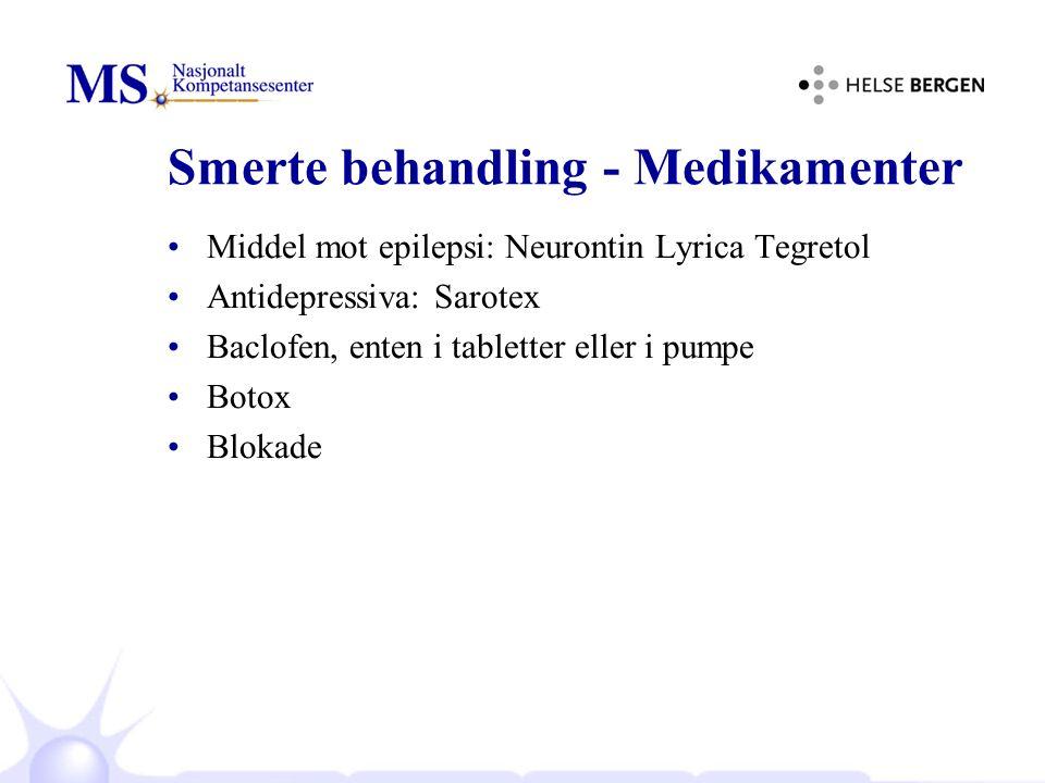 Smerte behandling - Medikamenter Middel mot epilepsi: Neurontin Lyrica Tegretol Antidepressiva: Sarotex Baclofen, enten i tabletter eller i pumpe Botox Blokade