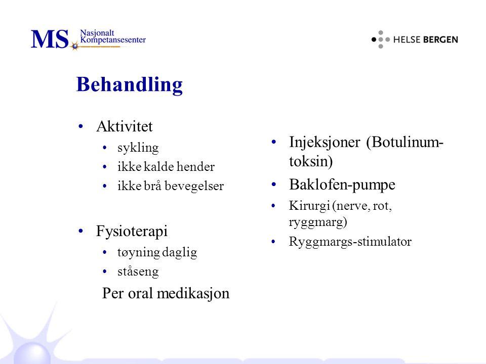Behandling Aktivitet sykling ikke kalde hender ikke brå bevegelser Fysioterapi tøyning daglig ståseng Per oral medikasjon Injeksjoner (Botulinum- toksin) Baklofen-pumpe Kirurgi (nerve, rot, ryggmarg) Ryggmargs-stimulator