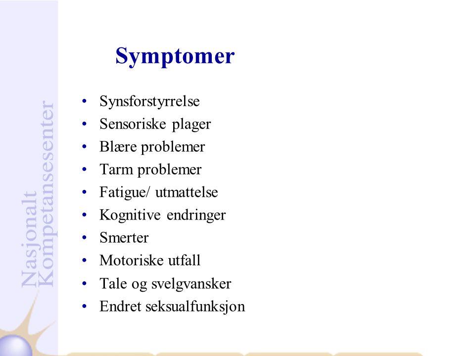 Synsforstyrrelse Sensoriske plager Blære problemer Tarm problemer Fatigue/ utmattelse Kognitive endringer Smerter Motoriske utfall Tale og svelgvansker Endret seksualfunksjon Symptomer