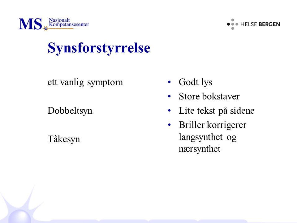 Synsforstyrrelse ett vanlig symptom Dobbeltsyn Tåkesyn Godt lys Store bokstaver Lite tekst på sidene Briller korrigerer langsynthet og nærsynthet