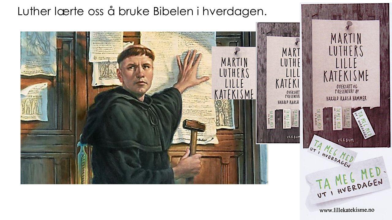 1976 Luther lærte oss å bruke Bibelen i hverdagen.