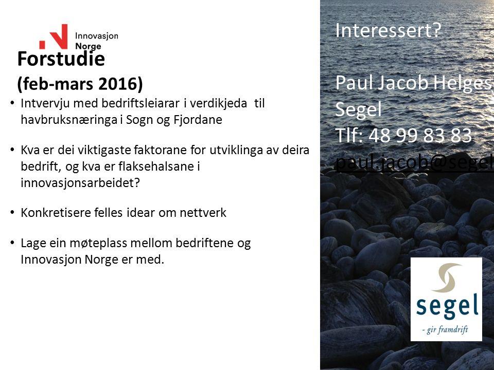 Forstudie (feb-mars 2016) Intvervju med bedriftsleiarar i verdikjeda til havbruksnæringa i Sogn og Fjordane Kva er dei viktigaste faktorane for utvikl