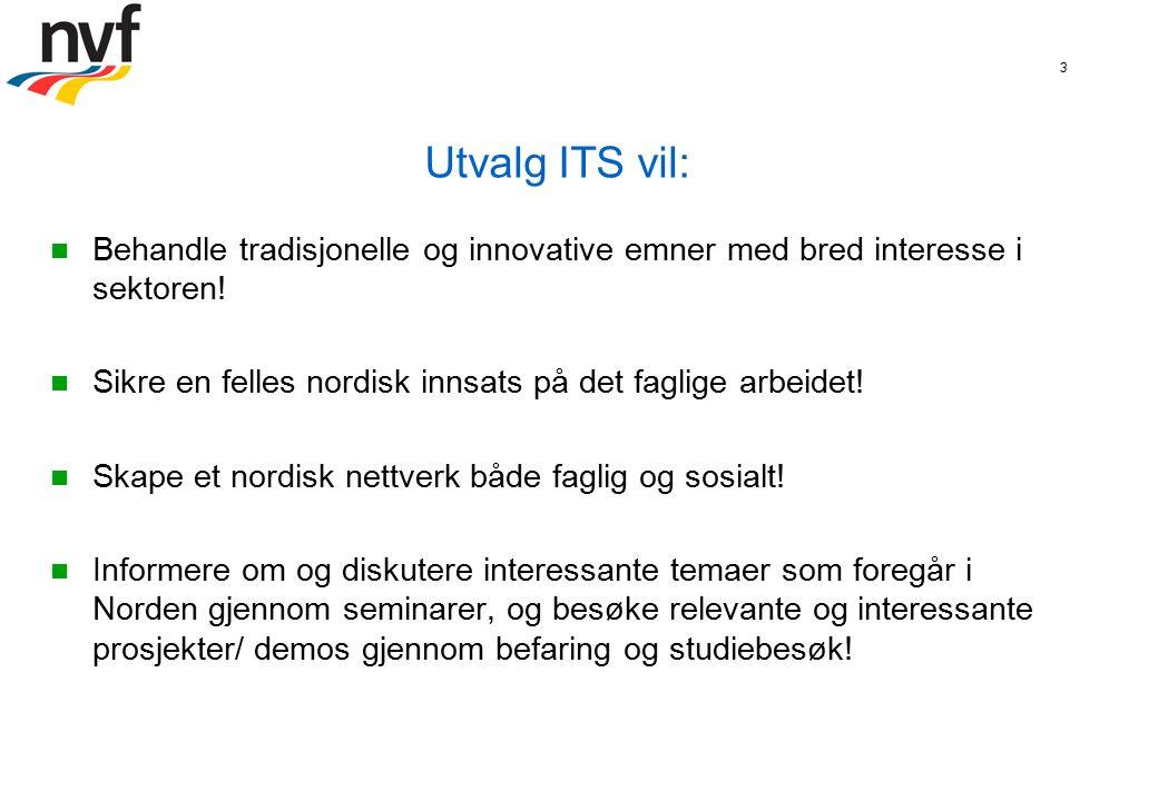 4 Utvalg ITS ønsker effekter av arbeidet: Bidra til utvikling av ITS området i Norden og mot Europa.