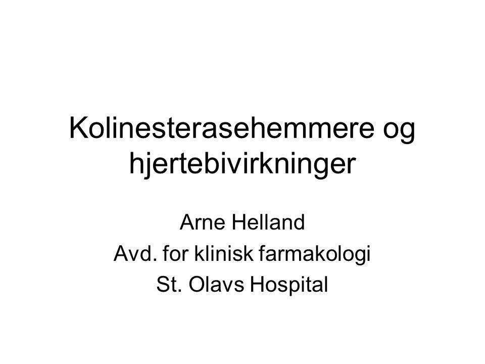 Kolinesterasehemmere og hjertebivirkninger Arne Helland Avd.