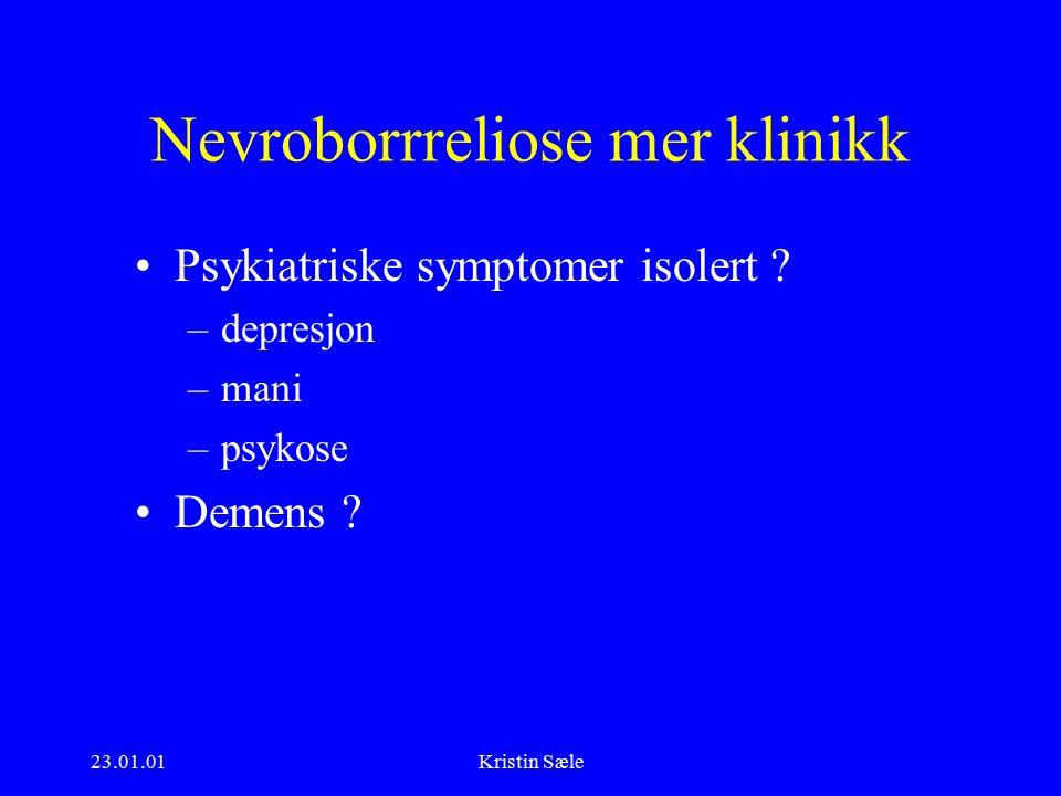23.01.01Kristin Sæle Nevroborrreliose mer klinikk Psykiatriske symptomer isolert .