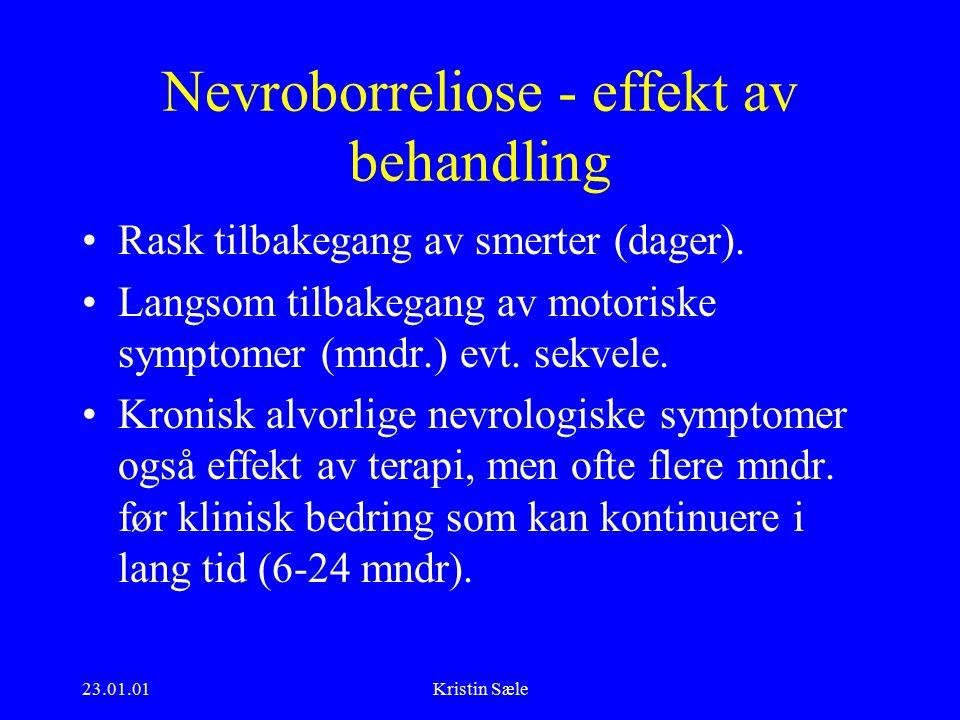 23.01.01Kristin Sæle Nevroborreliose - effekt av behandling Rask tilbakegang av smerter (dager).