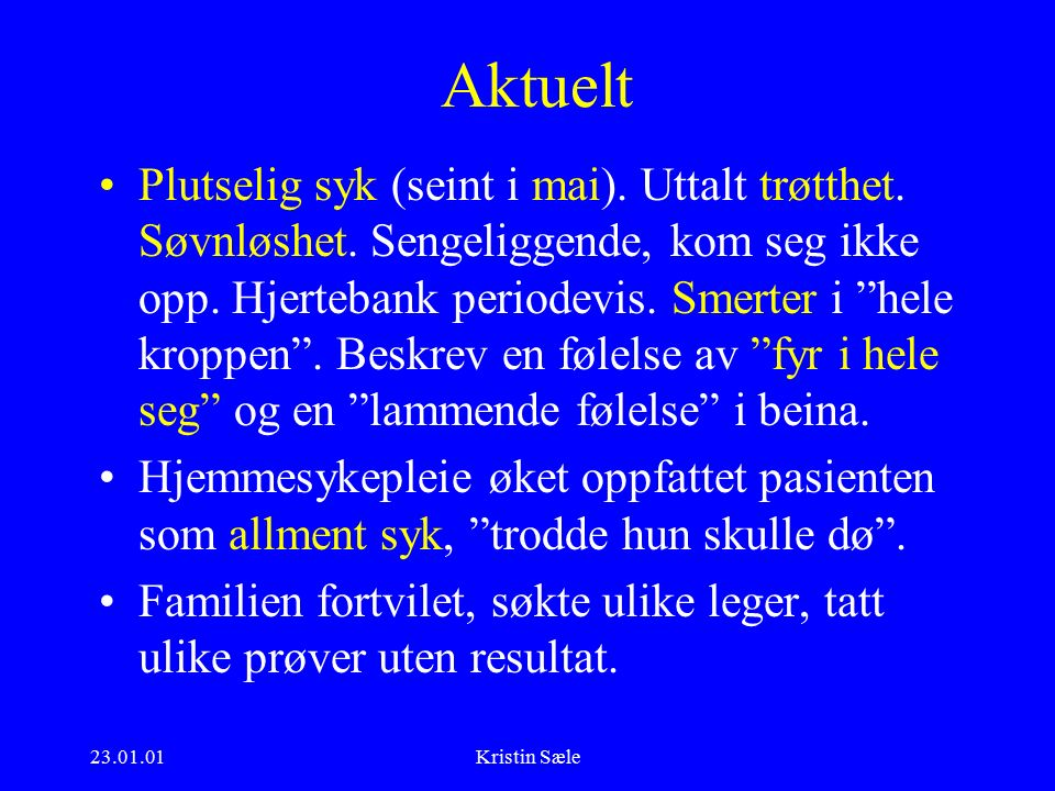 23.01.01Kristin Sæle Aktuelt Plutselig syk (seint i mai).