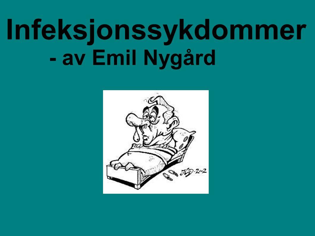 Infeksjonssykdommer - av Emil Nygårdgård