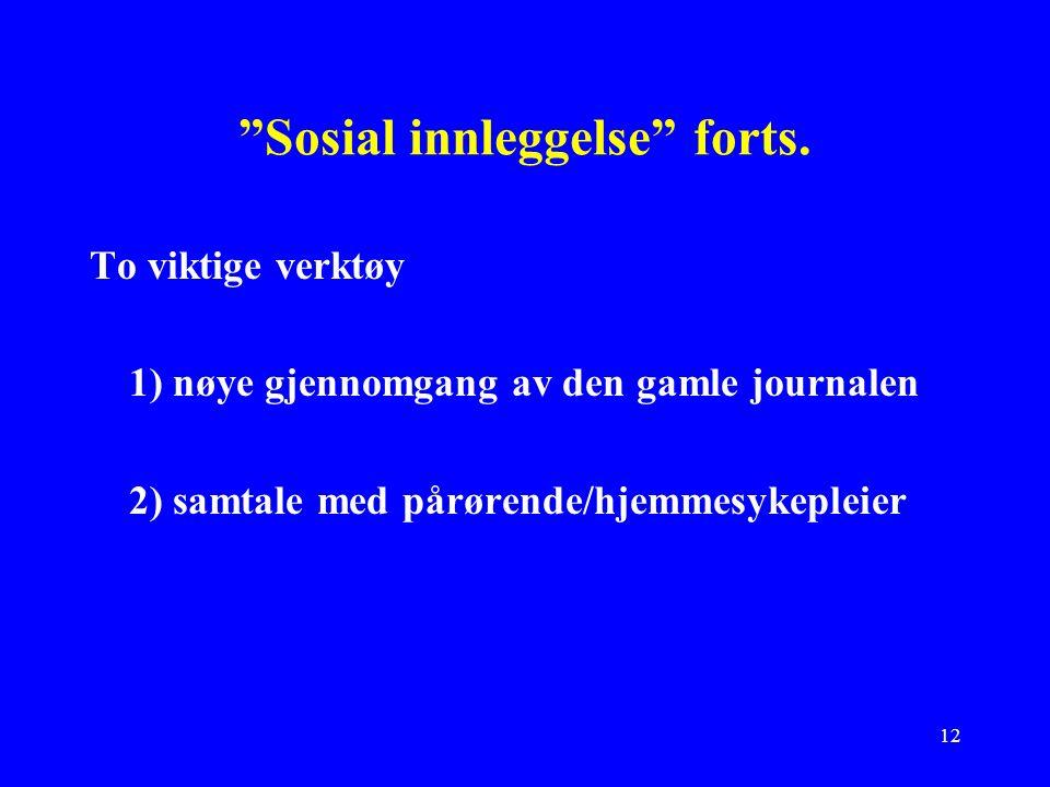 12 Sosial innleggelse forts.