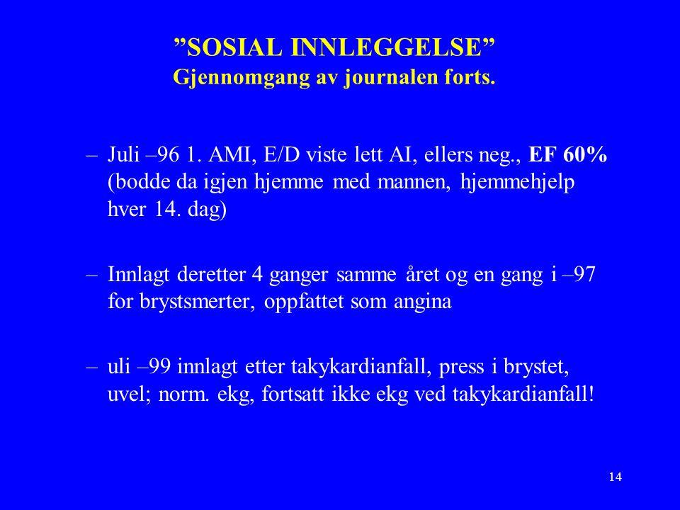 14 SOSIAL INNLEGGELSE Gjennomgang av journalen forts.