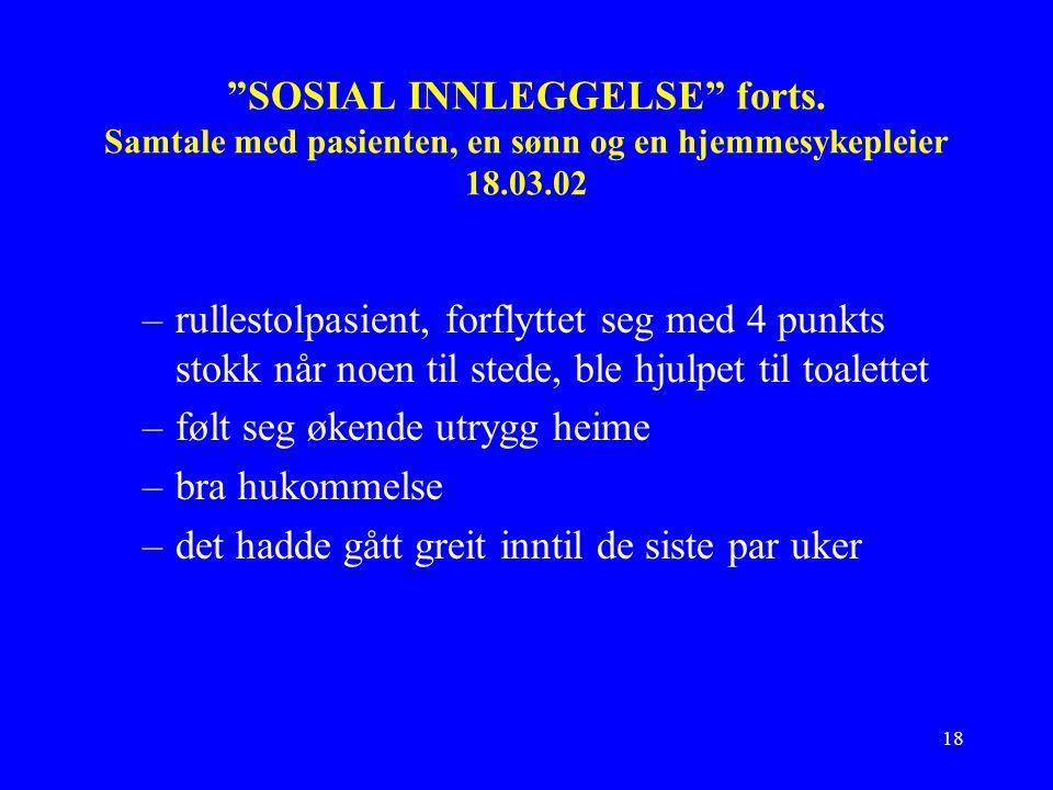 18 SOSIAL INNLEGGELSE forts.