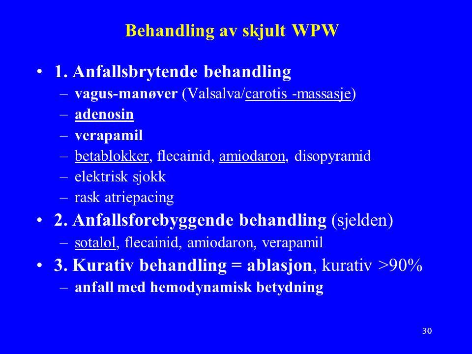 30 Behandling av skjult WPW 1.