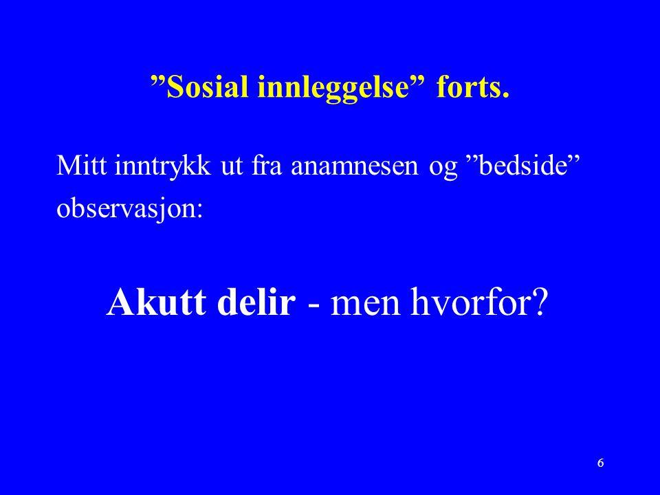 7 Sosial innleggelse forts.Medik. : Cisordinol og Vival sep.