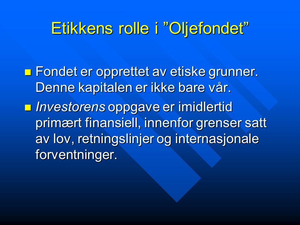 Etikkens rolle i Oljefondet Fondet er opprettet av etiske grunner.