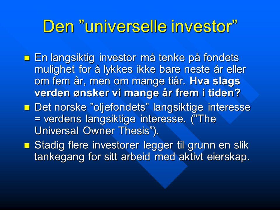 Den universelle investor En langsiktig investor må tenke på fondets mulighet for å lykkes ikke bare neste år eller om fem år, men om mange tiår.