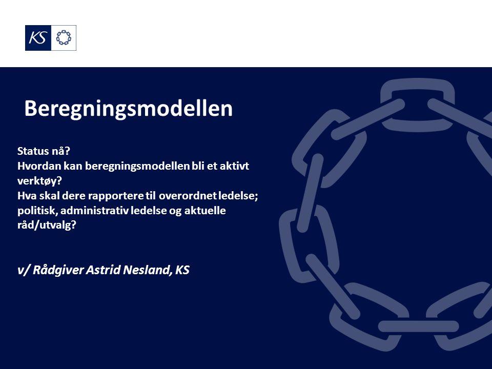 Beregningsmodellen Status nå. Hvordan kan beregningsmodellen bli et aktivt verktøy.