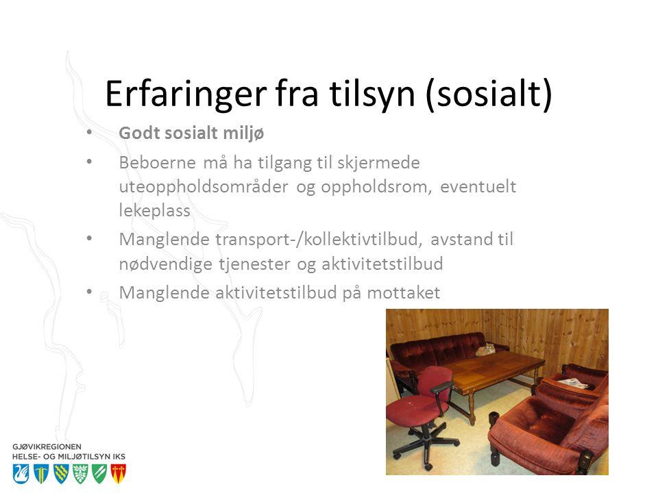 Erfaringer fra tilsyn (sosialt) Godt sosialt miljø Beboerne må ha tilgang til skjermede uteoppholdsområder og oppholdsrom, eventuelt lekeplass Manglende transport-/kollektivtilbud, avstand til nødvendige tjenester og aktivitetstilbud Manglende aktivitetstilbud på mottaket