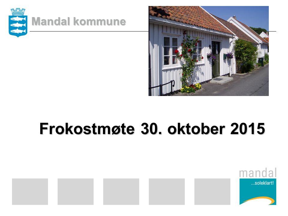 Frokostmøte 30. oktober 2015 Mandal kommune