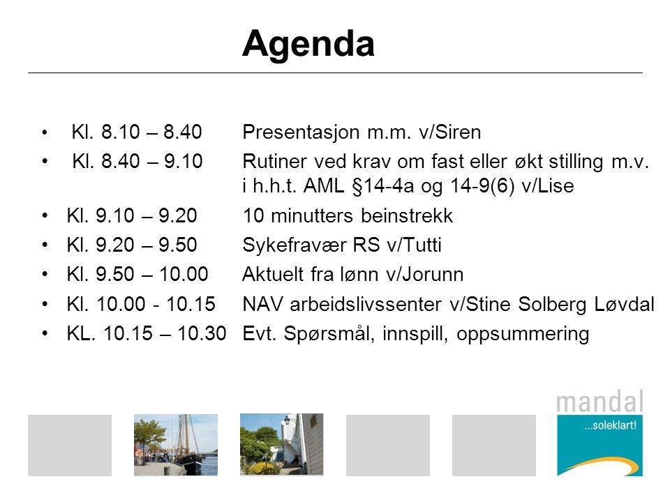 Agenda Kl. 8.10 – 8.40Presentasjon m.m. v/Siren Kl.