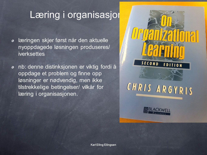 Læring i organisasjonen læringen skjer først når den aktuelle nyoppdagede løsningen produseres/ iverksettes nb: denne distinksjonen er viktig fordi å oppdage et problem og finne opp løsninger er nødvendig, men ikke tilstrekkelige betingelser/ vilkår for læring i organisasjonen.