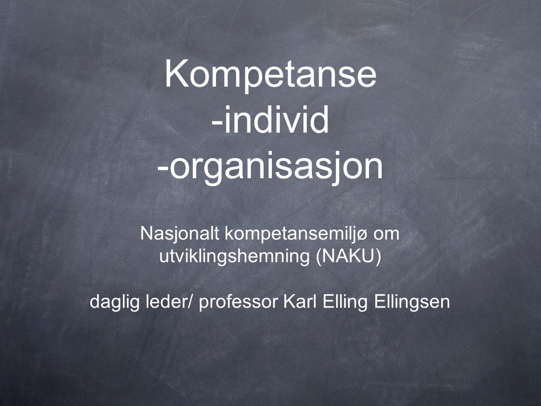 Kompetanse Behov for kompetanse; offentlige meldinger 1987, 1994, 2003, 2010 Situert kompetanse (I) Faglig skjønn (I) Lærende organisasjoner (O) Refleksiv praksis; faglig skjønn, situert kompetanse og dobbel-loop læring (IO) Karl Elling Ellingsen