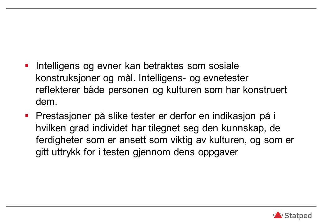  Intelligens og evner kan betraktes som sosiale konstruksjoner og mål.