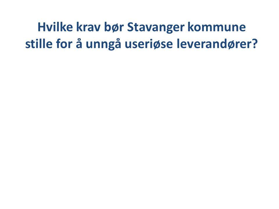 Hvilke krav bør Stavanger kommune stille for å unngå useriøse leverandører