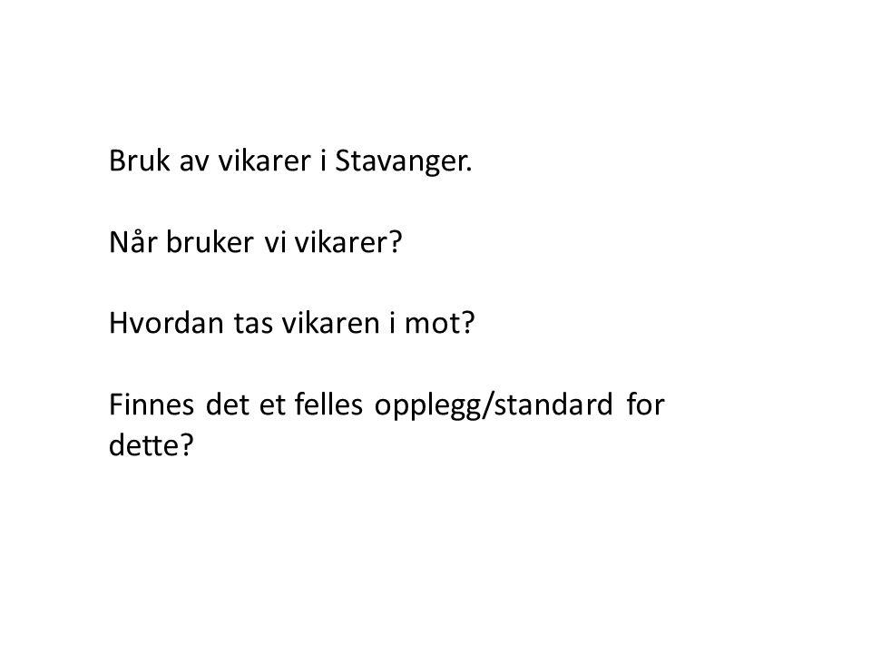 Bruk av vikarer i Stavanger. Når bruker vi vikarer.