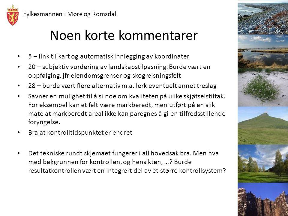 Fylkesmannen i Møre og Romsdal Bruk av data Trekk av 50 flater – ca 35-40 av disse er flater i ordinært skogbruk God nok statistikk på fylkesnivå.