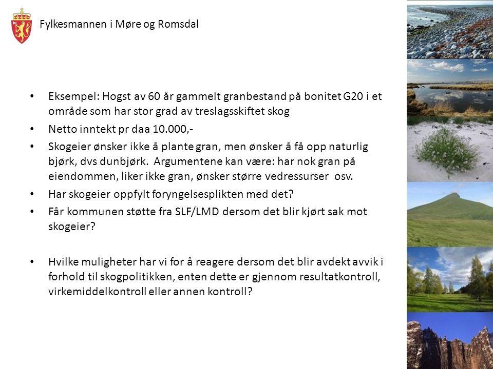 Fylkesmannen i Møre og Romsdal Eksempel: Hogst av 60 år gammelt granbestand på bonitet G20 i et område som har stor grad av treslagsskiftet skog Netto