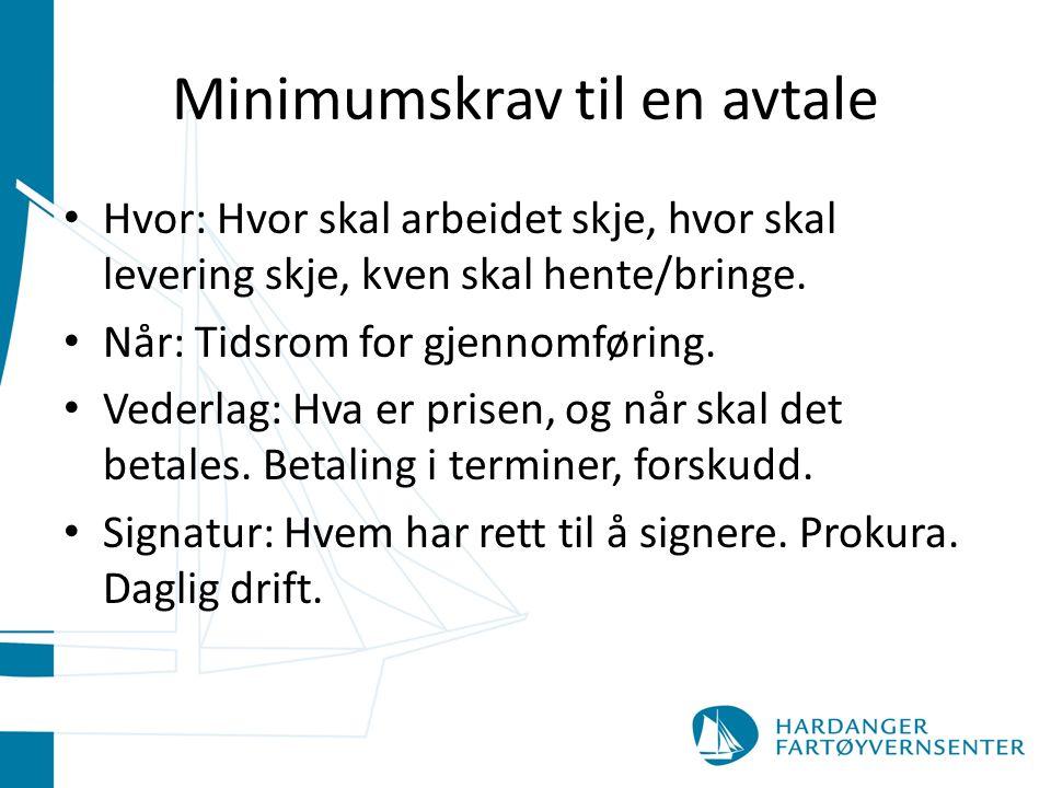 Minimumskrav til en avtale Hvor: Hvor skal arbeidet skje, hvor skal levering skje, kven skal hente/bringe.
