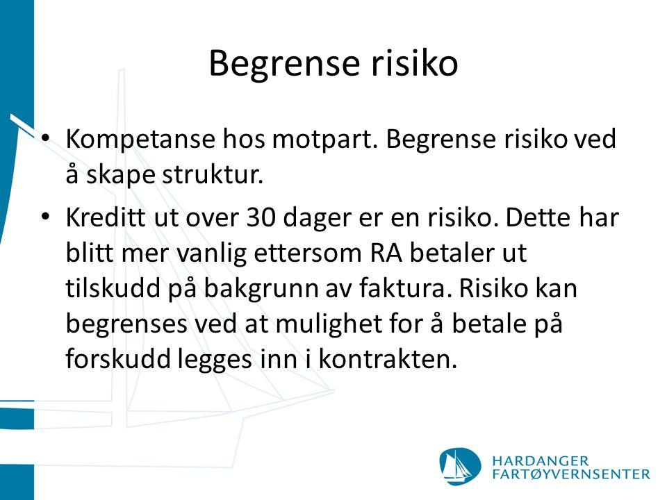 Begrense risiko Kompetanse hos motpart.Begrense risiko ved å skape struktur.