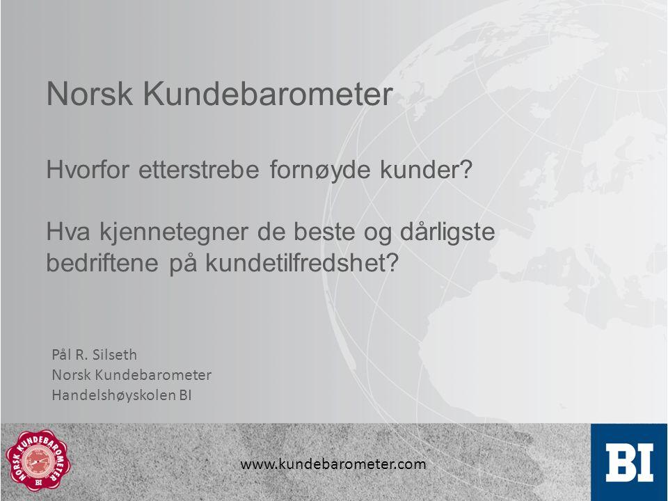 www.kundebarometer.com Norsk Kundebarometer Hvorfor etterstrebe fornøyde kunder.