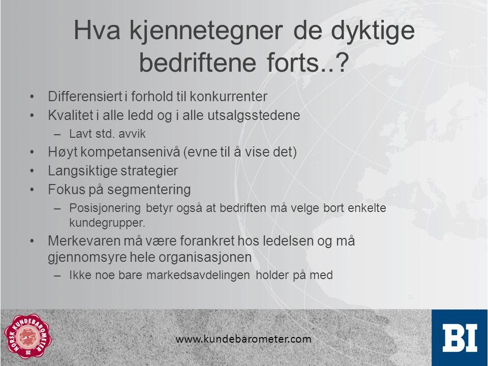 www.kundebarometer.com Hva kjennetegner de dyktige bedriftene forts...