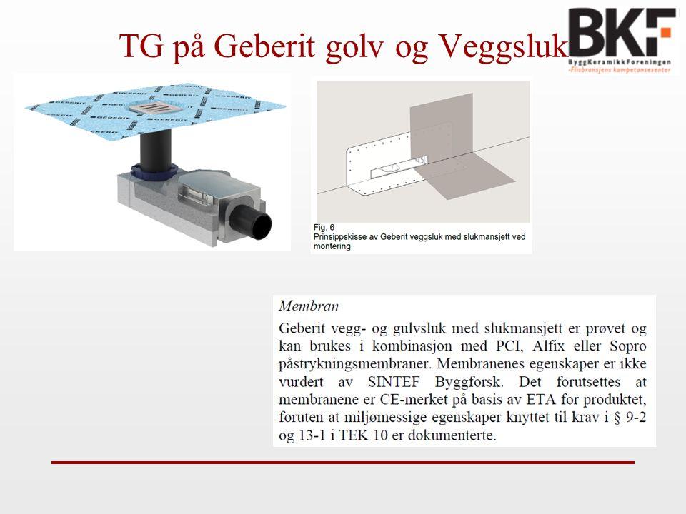 TG på Geberit golv og Veggsluk