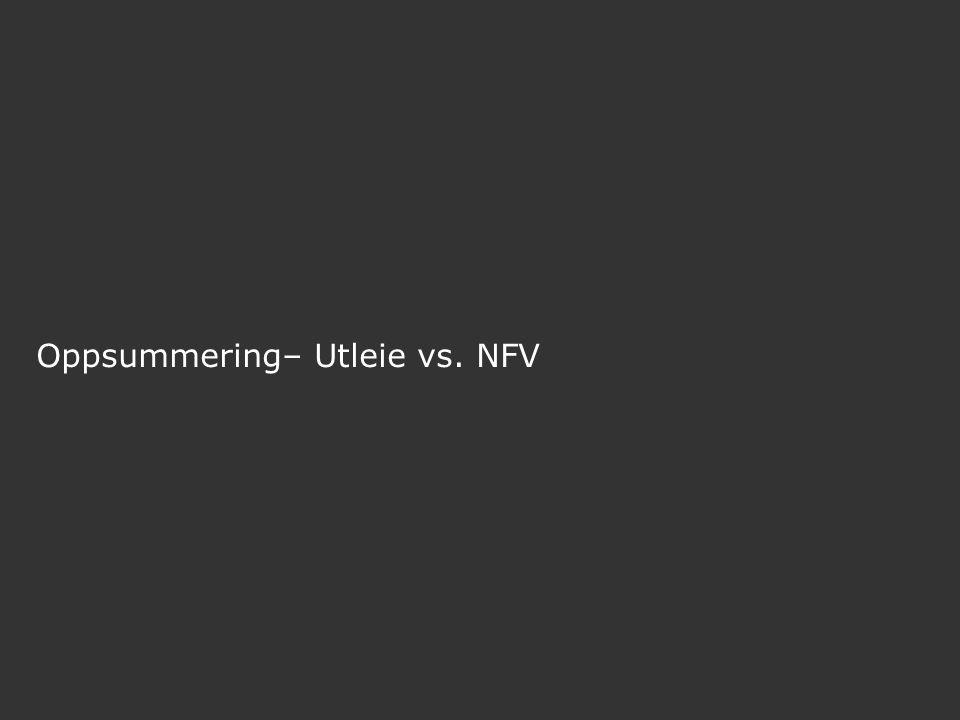 Oppsummering– Utleie vs. NFV
