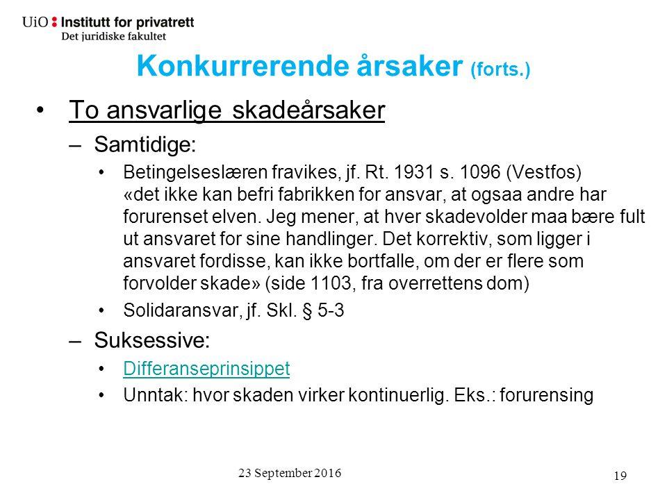23 September 2016 19 To ansvarlige skadeårsaker –Samtidige: Betingelseslæren fravikes, jf.