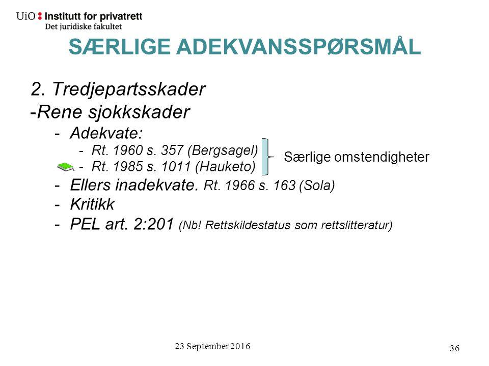 23 September 2016 36 2. Tredjepartsskader -Rene sjokkskader -Adekvate: -Rt.