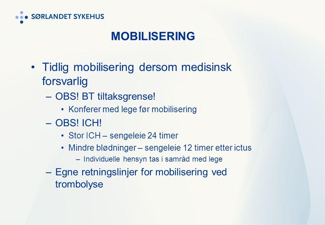 MOBILISERING Tidlig mobilisering dersom medisinsk forsvarlig –OBS.
