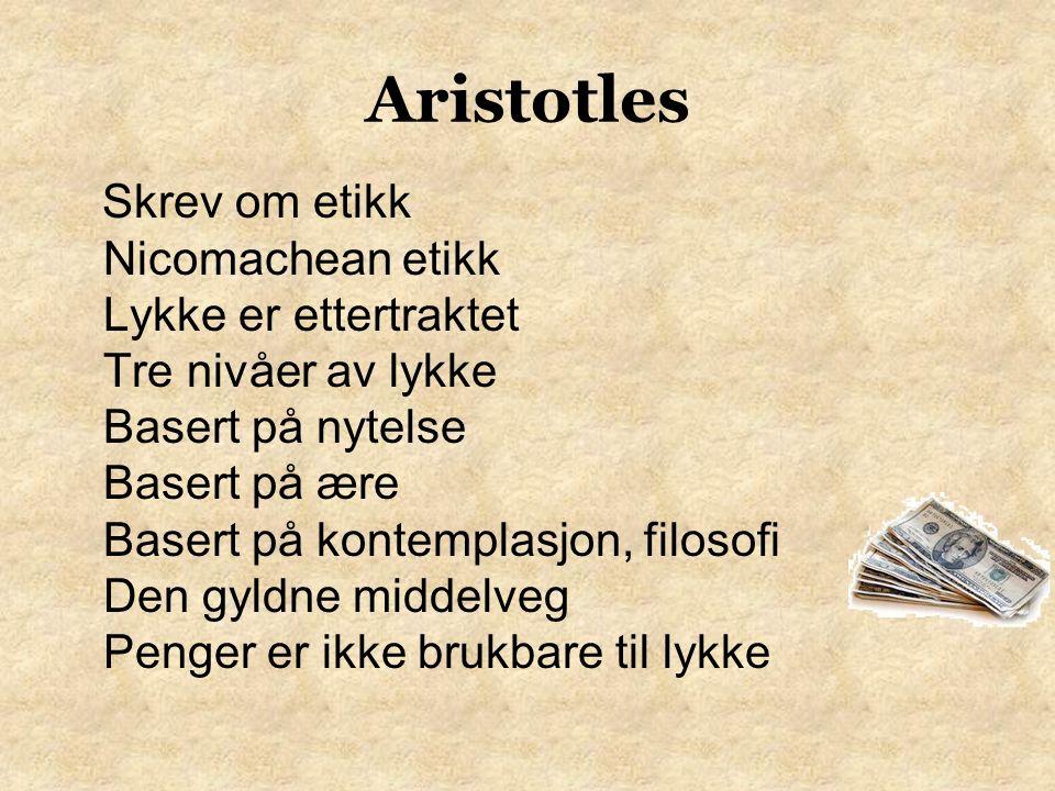 Aristotles Skrev om politikk Sammenlignet 158 styresett Tre typer regjeringer Styrt av én mann-monarki/tyrani Styrt av et par menn-aristokrati/oligarki Styrt av mange - demokrati Individet anses større enn staten