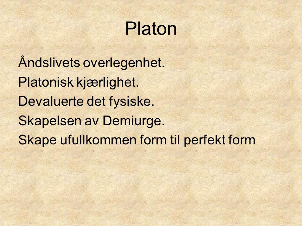 Platon Åndslivets overlegenhet.Platonisk kjærlighet.