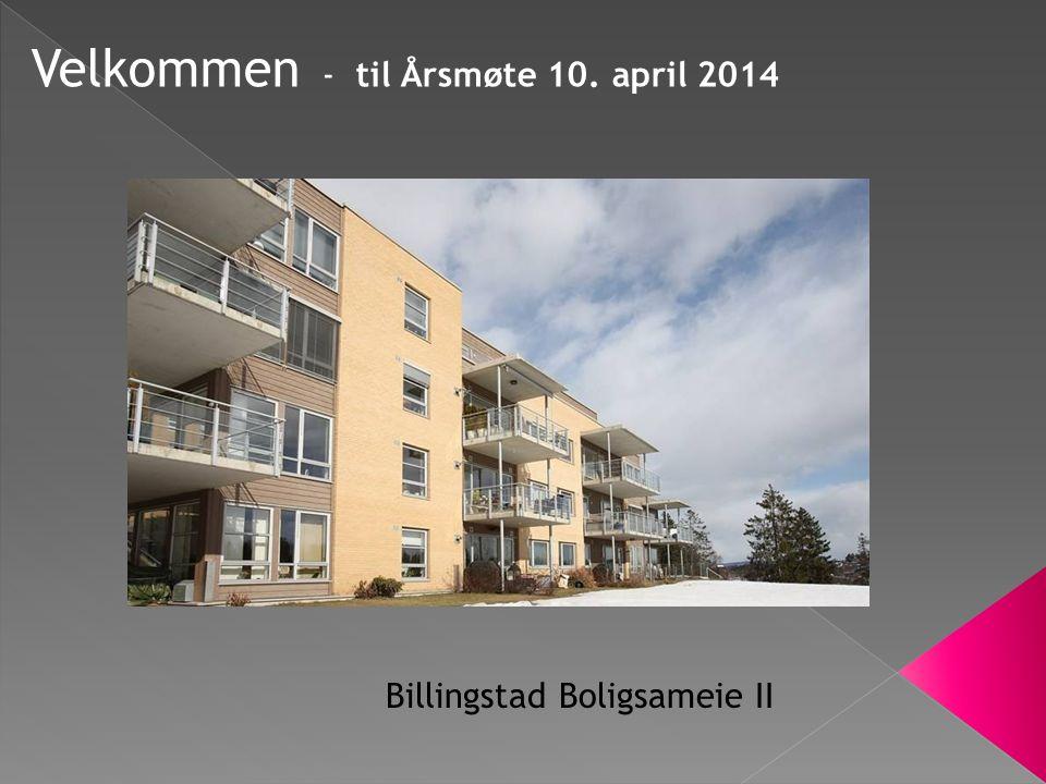 Velkommen - til Årsmøte 10. april 2014 Billingstad Boligsameie II